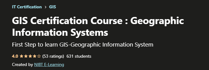 GIS Certification Course : Geographic Information Systems (Udemy)