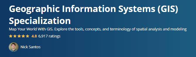 Geographic Information Systems (GIS) Specialization (Coursera)
